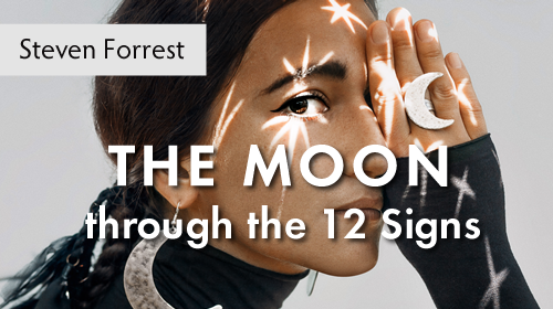 The Moon through the 12 Signs A Course by Steven Forrest at Astrology University