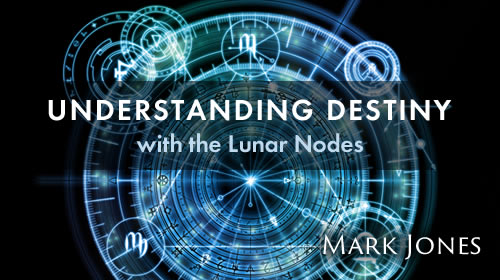The Destiny Line: Understanding Destiny with the Lunar Nodes A Course by Mark Jones form Astrology University