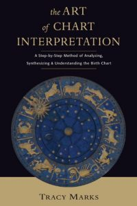 Cover: The Art of Chart Interpretation: A Step-by-Step Method for Analyzing, Synthesizing, and Understanding the Birth Chart