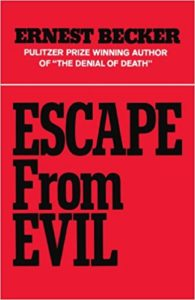 Book Cover: Escape from EVIL by Ernest Becker
