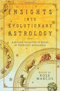 Book Cover: Insights into Evolutionary Astrology: A Diverse Collection of Essays by Prominent Astrologers by Rose Marcus