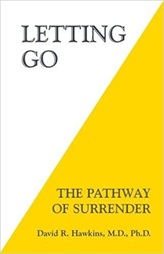 Letting Go: Pathway to Surrender by Dr. David Hawkins