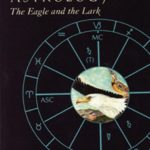 Predictive Astrology: The Eagle and the Lark by Bernadette Brady