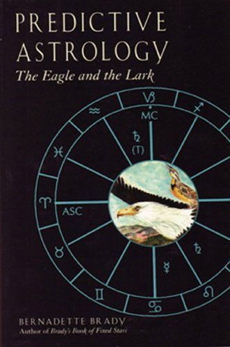 Predictive Astrology: The Eagle and the Lark Paperback by Bernadette Brady