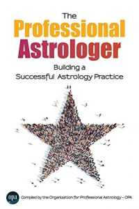 Book Cover: The Professional Astrologer: Building a Successful Astrology Practice