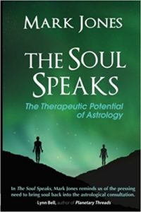 Book Cover: The Soul Speaks: The Therapeutic Potential of Astrology by Mark Jones